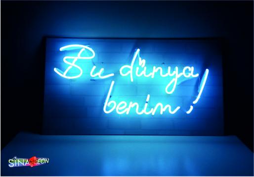 cam neon bu dünya benim yazı